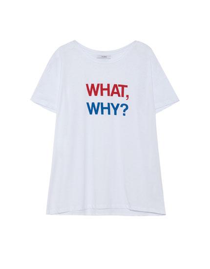 Camiseta texto why why