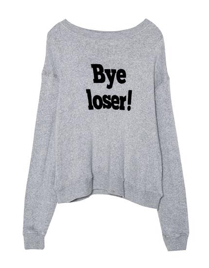 Bye Loser text sweatshirt