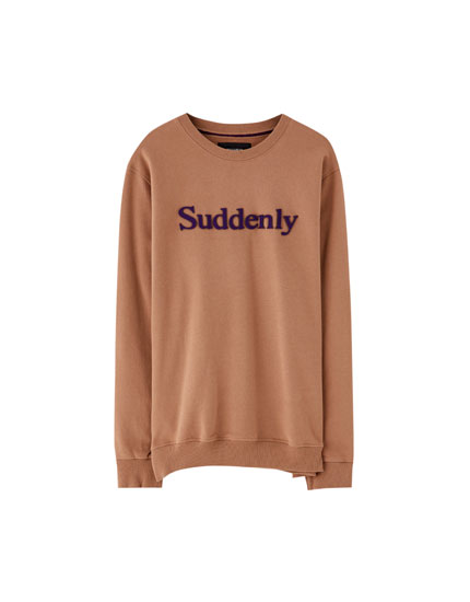Sweatshirt with raised 'Suddenly' slogan