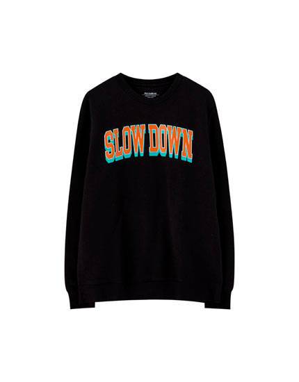 Black 'Slow Down' slogan sweatshirt