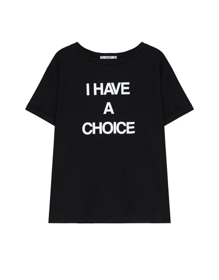 'I have a choice' slogan T-shirt