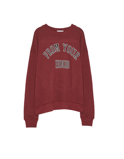 'From your hood' slogan sweatshirt
