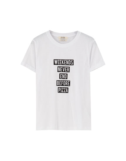 'Weekends pizza' slogan T-shirt