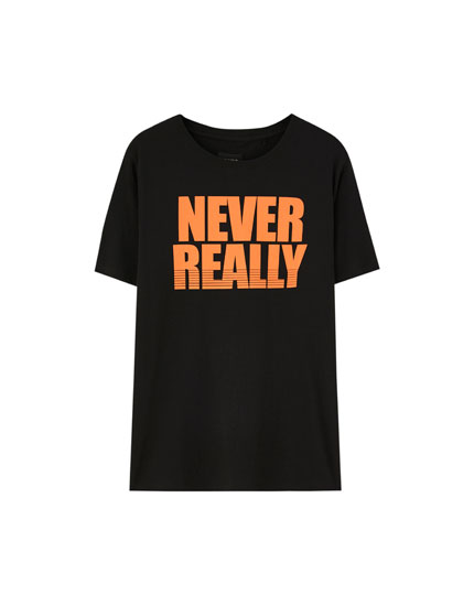 Camiseta texto 'Never Really'