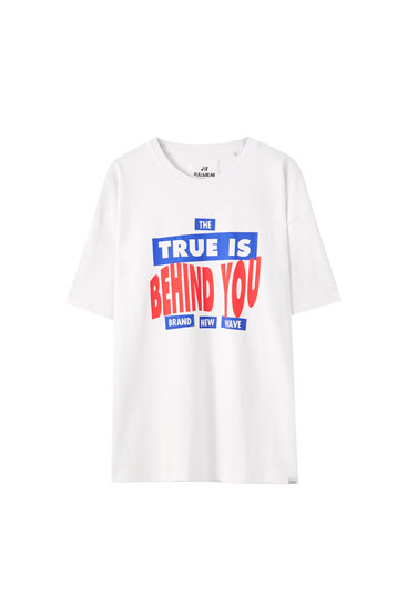 T-shirt « The true is behind you »